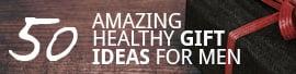 50 Amazing Gift Ideas For Men